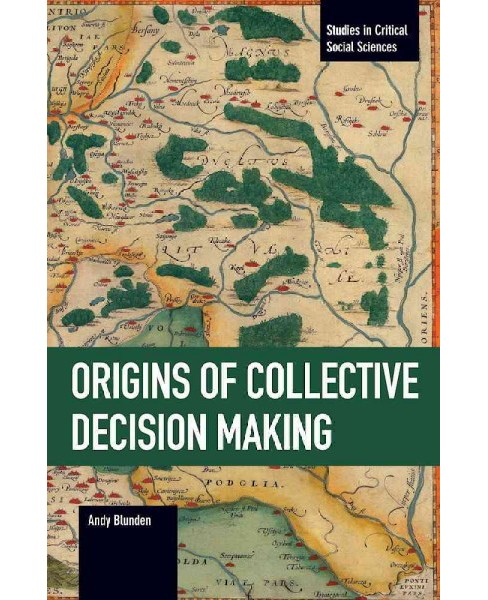 Origins of Collective Decision Making -  Reprint by Andy Blunden (Paperback) - image 1 of 1