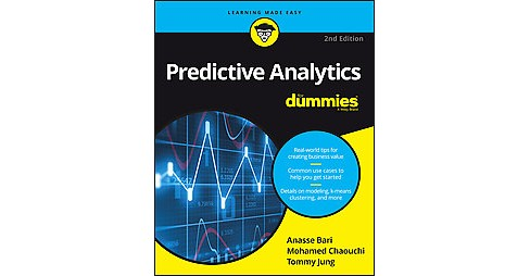 Predictive Analytics for Dummies (Paperback) (Anasse Bari & Mohamed Chaouchi & Tommy Jung) - image 1 of 1