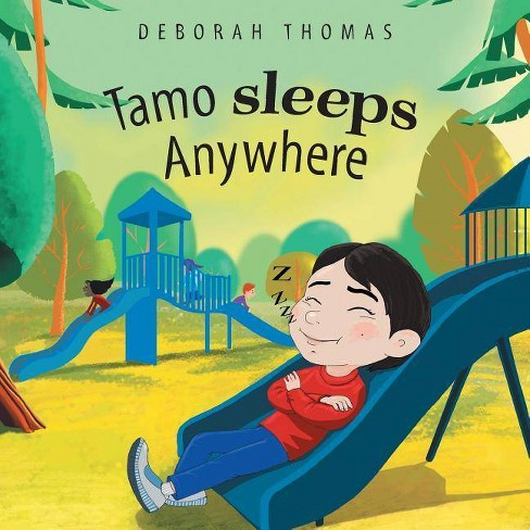 Tamo Sleeps Anywhere - by  Deborah Thomas (Paperback) - image 1 of 1