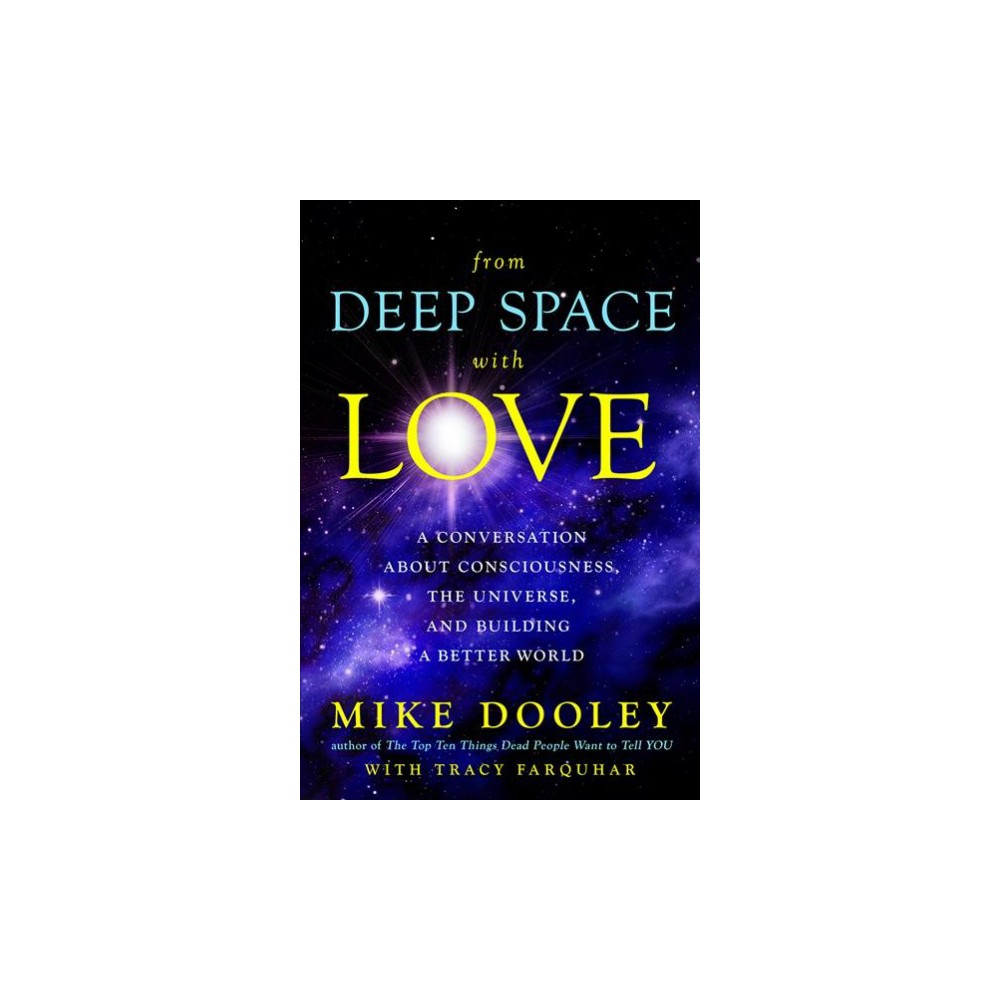 Channeled Messages from Deep Space : Wisdom for a Changing World - Reprint by Mike Dooley (Paperback)