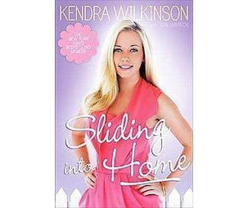 Sliding into Home (Paperback) by Kendra Wilkinson - image 1 of 1
