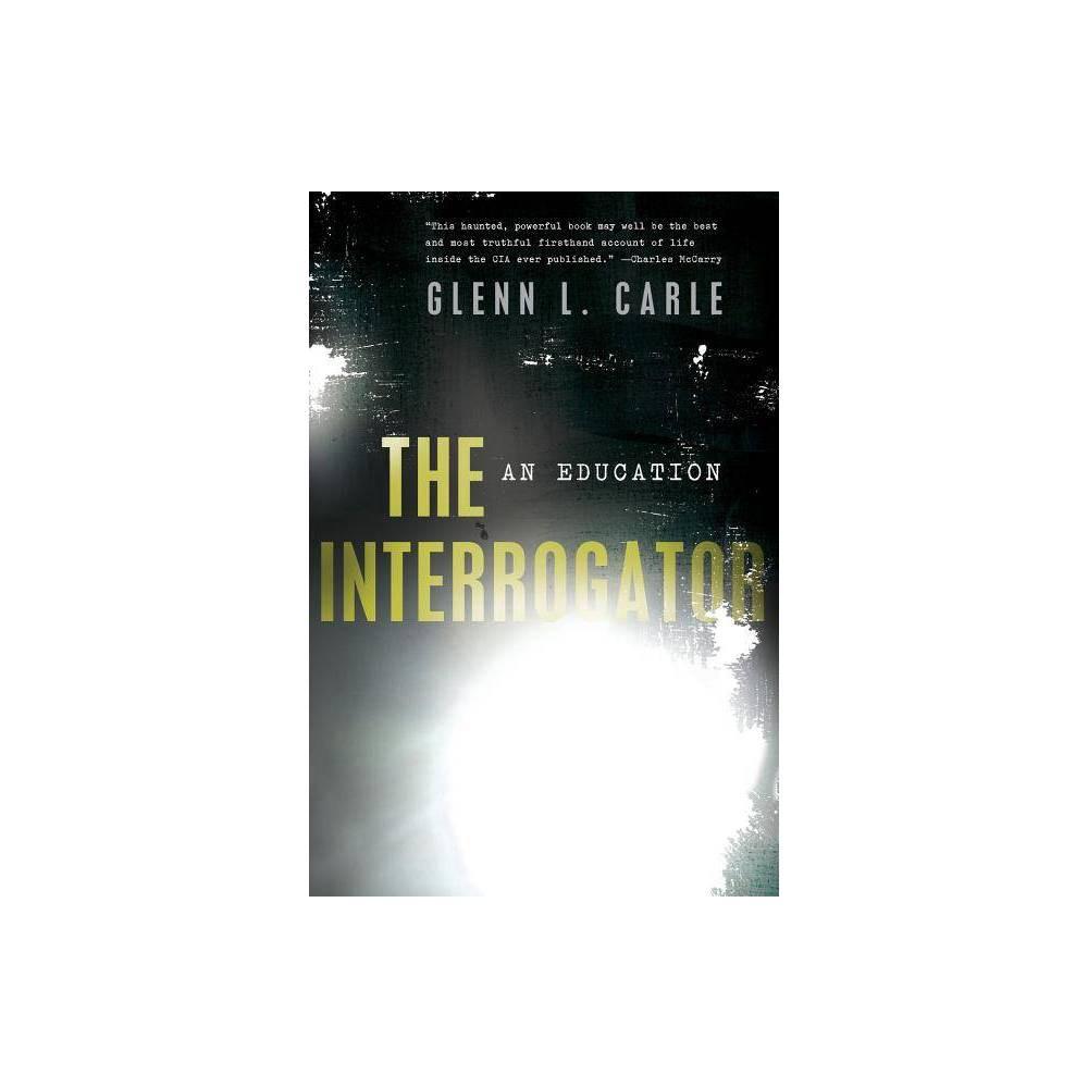 The Interrogator By Glenn L Carle Paperback