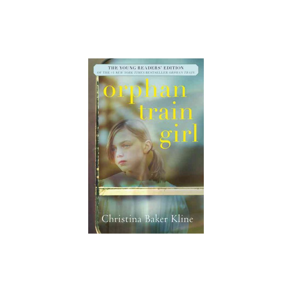 Orphan Train Girl : The Young Readers' Edition - by Christina Baker Kline (Hardcover)