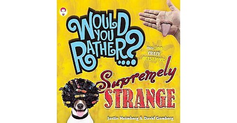 Supremely Strange : Over 300 Crazy Questions! (Paperback) (Justin Heimberg) - image 1 of 1