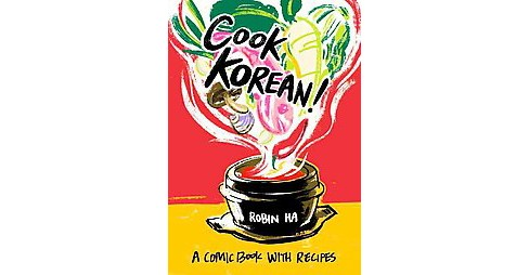 Cook Korean! : A Comic Book With Recipes (Paperback) (Robin Ha) - image 1 of 1