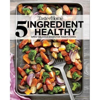 Taste of Home 5-Ingredient Healthy Cookbook - (Paperback)