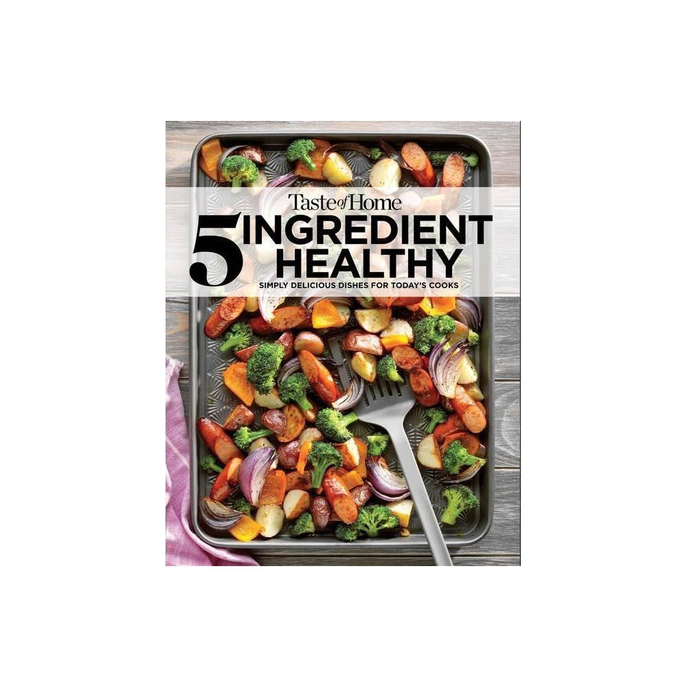 Taste Of Home 5 Ingredient Healthy Cookbook Paperback