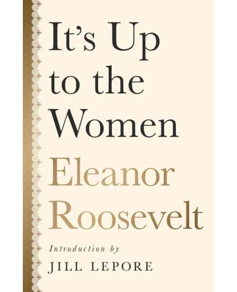 It's Up to the Women (Hardcover) (Eleanor Roosevelt) - image 1 of 1
