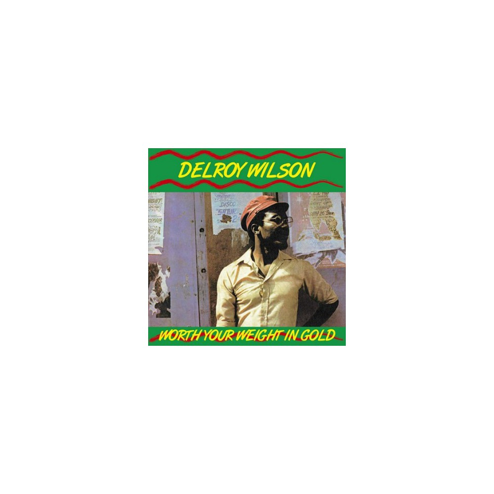 Delroy Wilson - Worth Your Weight In Gold (CD)