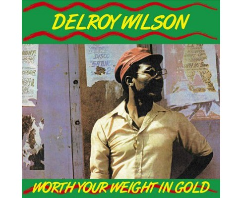 Delroy Wilson - Worth Your Weight In Gold (CD) - image 1 of 1