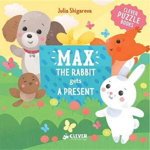 Max the Rabbit Gets a Present - (Clever Puzzle Books) by  Julia Shigarova (Board_book) - image 1 of 1