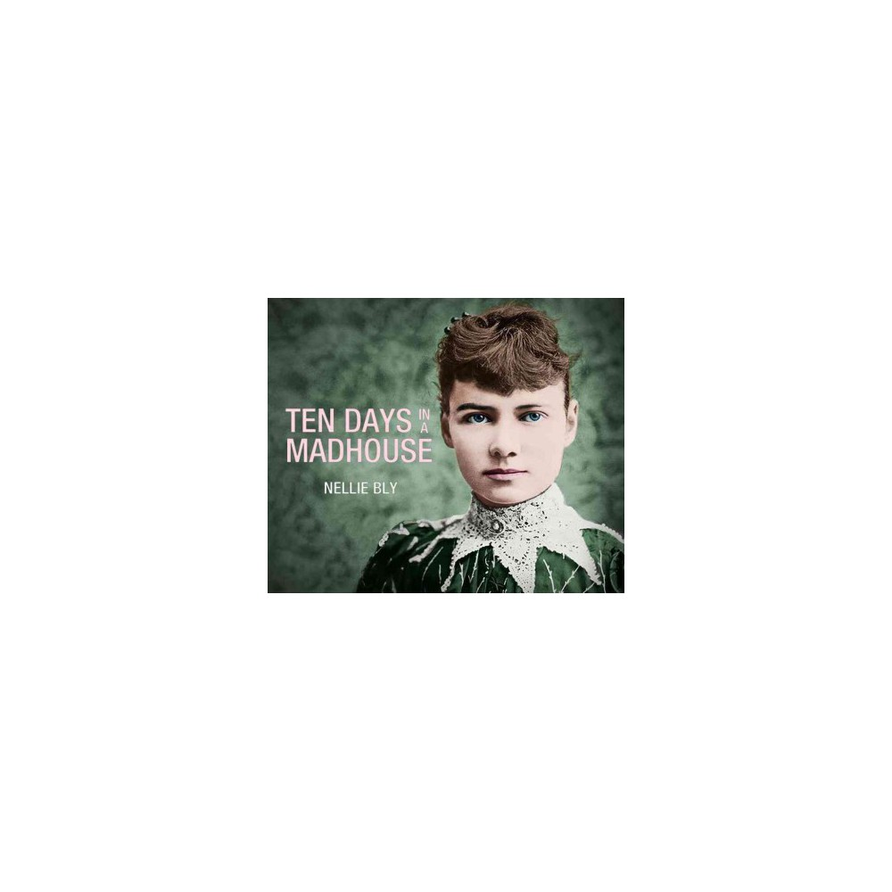 Ten Days in a Mad-House (MP3-CD) (Nellie Bly)