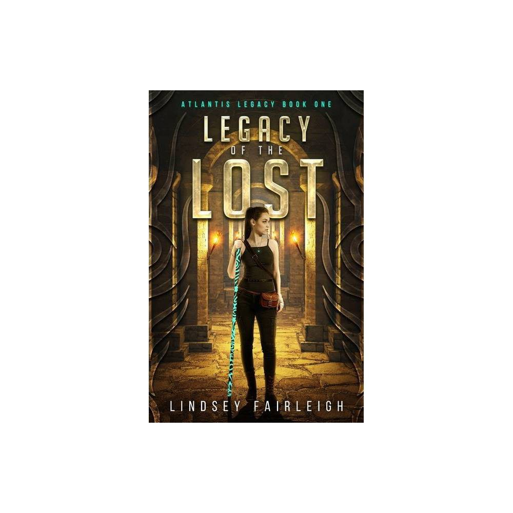 Legacy Of The Lost Atlantis Legacy By Lindsey Fairleigh Paperback