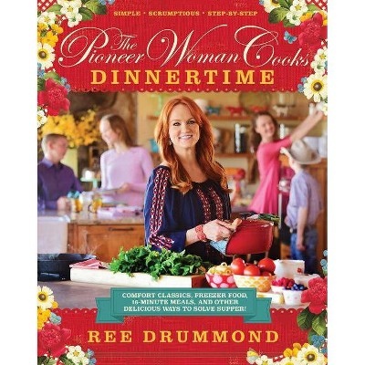 The Pioneer Woman Cooks: Dinnertime (Hardcover)by Ree Drummond
