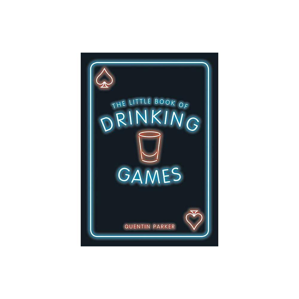 The Little Book of Drinking Games - by Quentin Parker (Paperback)