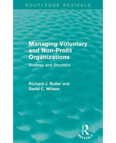 Managing Voluntary and Non-Profit Organizations : Strategy and Structure (Reprint) (Paperback) (Richard - image 1 of 1