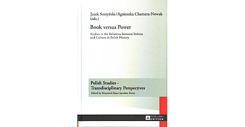 Book Versus Power : Studies in the Relations between Politics and Culture in Polish History (Hardcover) - image 1 of 1