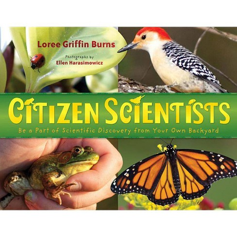 Citizen Scientists - by  Loree Griffin Burns (Paperback) - image 1 of 1