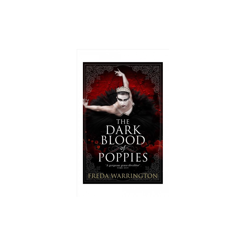 Dark Blood of Poppies - (Blood Wine Sequence) by Freda Warrington (Paperback)