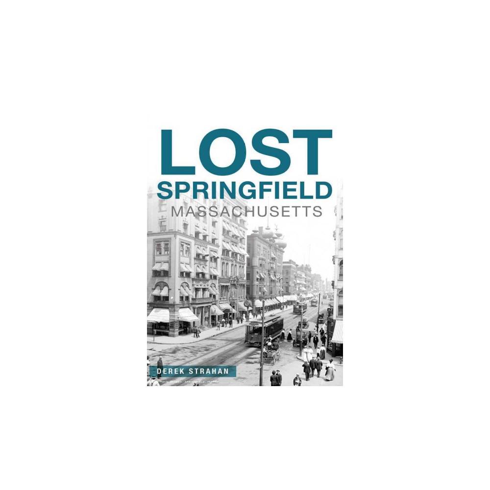 Lost Springfield Massachusetts (Paperback) (Derek Strahan)