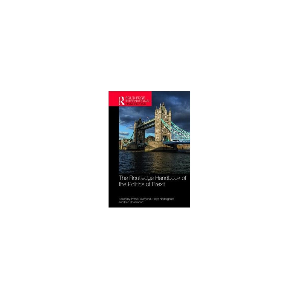 Routledge Handbook of the Politics of Brexit - (Hardcover)