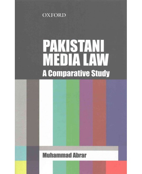 Pakistani Media Law : A Comparative Study (Hardcover) (Muhammad Abrar) - image 1 of 1
