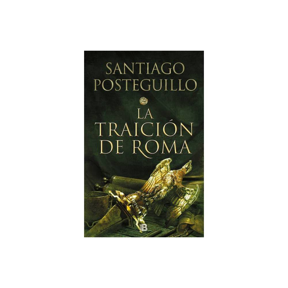 La Traici N De Roma Afric The Treachery Of Rome Trilog A Africanus By Santiago Posteguillo Hardcover