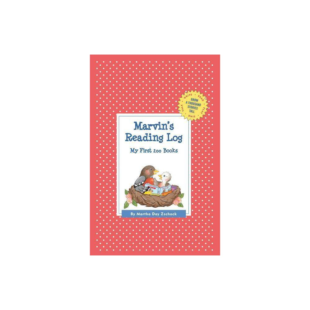 Marvin's Reading Log: My First 200 Books (Gatst) - (Grow a Thousand Stories Tall) (Hardcover)