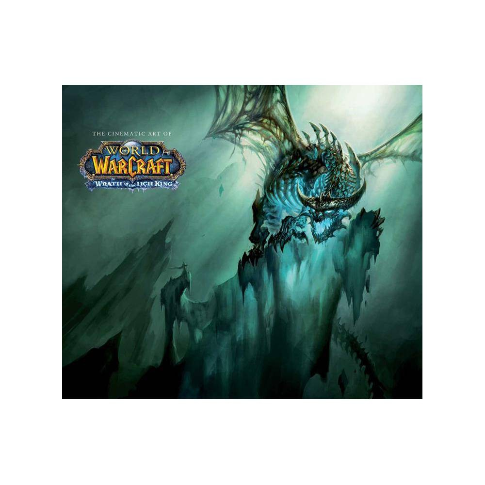 The Cinematic Art Of World Of Warcraft By Blizzard Entertainment Paperback