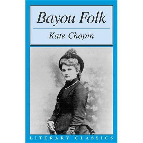 Bayou Folk - (Literary Classics) by  Kate Chopin (Paperback) - image 1 of 1