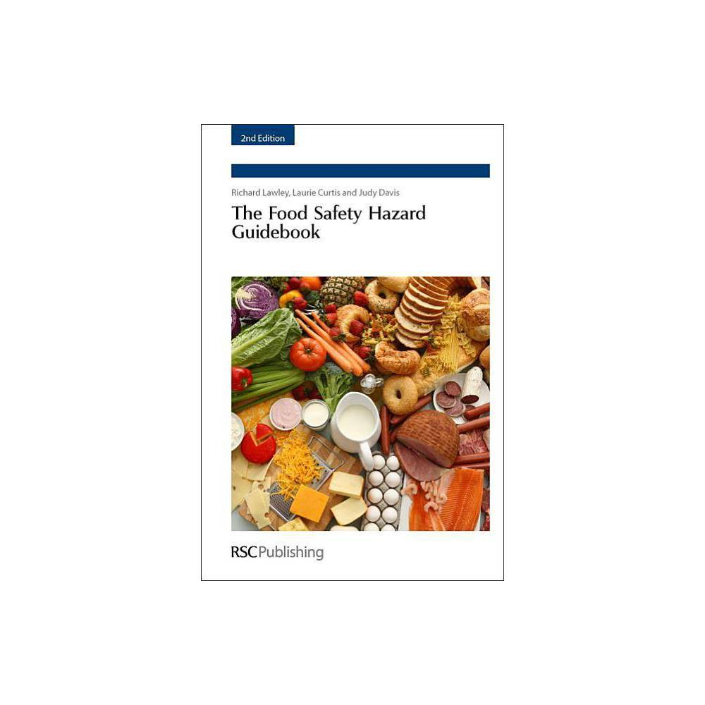 Food Safety Hazard Guidebook - 2 Edition by Richard Lawley & Laurie Curtis & Judy Davis (Hardcover)