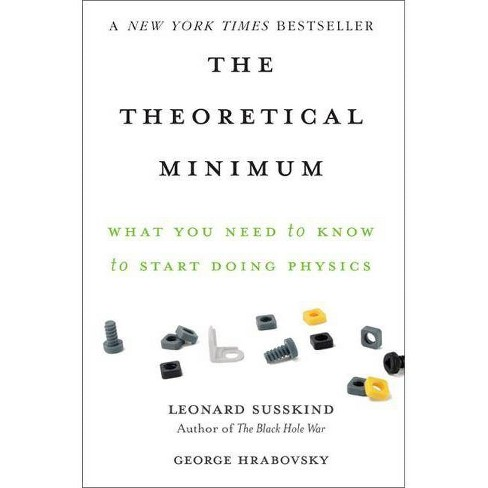 The Theoretical Minimum - by  Leonard Susskind & George Hrabovsky (Paperback) - image 1 of 1