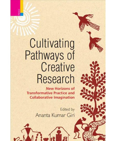 Cultivating Pathways of Creative Research : New Horizons of Transformative Practice and Collaborative - image 1 of 1