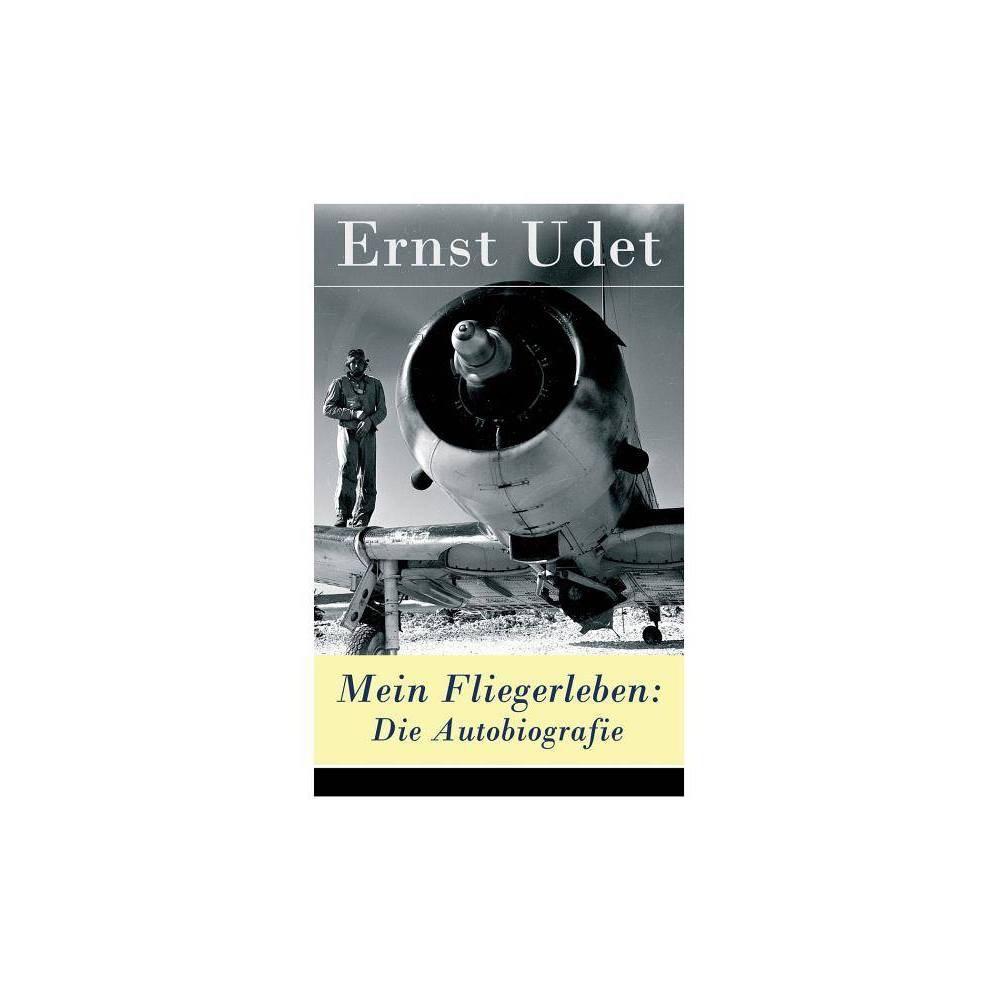 Mein Fliegerleben By Ernst Udet Paperback