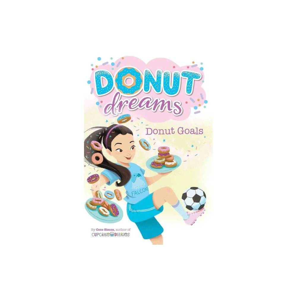 Donut Goals Volume 7 Donut Dreams By Coco Simon Hardcover