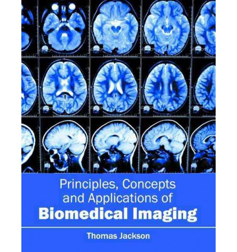 Principles, Concepts and Applications of Biomedical Imaging (Hardcover) - image 1 of 1