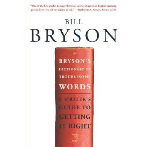 Bryson's Dictionary of Troublesome Words - by  Bill Bryson (Paperback) - image 1 of 1
