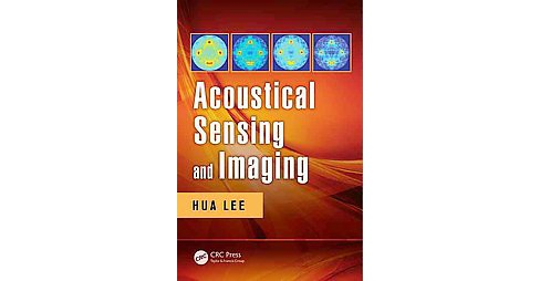 Acoustical Sensing and Imaging (Hardcover) (Hua Lee) - image 1 of 1