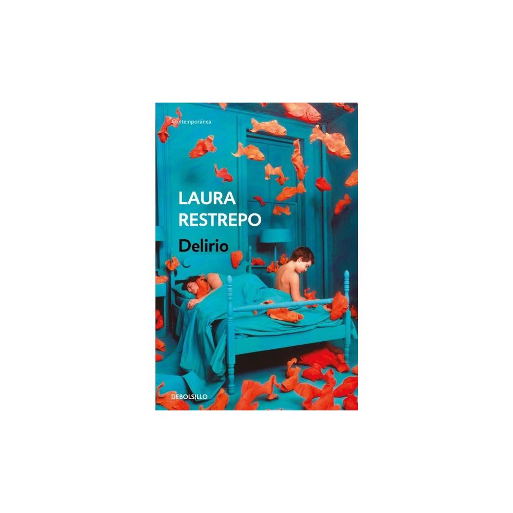 Delirio / Delirium - by Laura Restrepo (Paperback)
