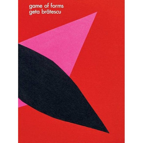 Geta Bratescu: Game of Forms - (Paperback) - image 1 of 1