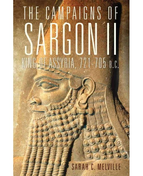 Campaigns of Sargon II, King of Assyria, 721-705 B.C. (Hardcover) (Sarah C. Melville) - image 1 of 1