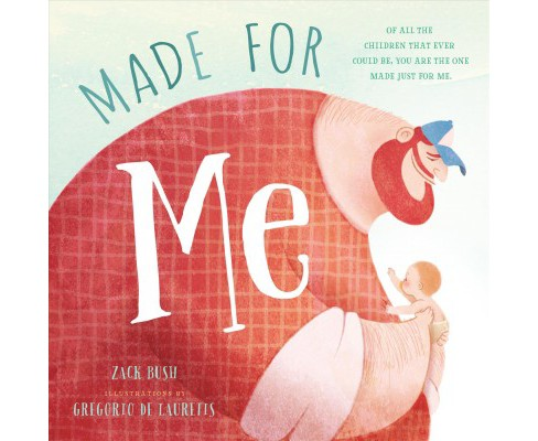 Made for Me (Hardcover) (Zack Bush) - image 1 of 1