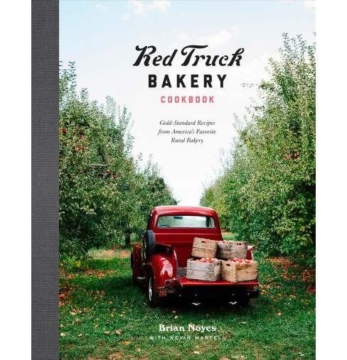 Red Truck Bakery Cookbook : Gold-standard Recipes from America's Favorite Rural Bakery -  (Hardcover) - image 1 of 1
