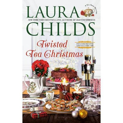 Twisted Tea Christmas - (Tea Shop Mystery) by  Laura Childs (Hardcover)