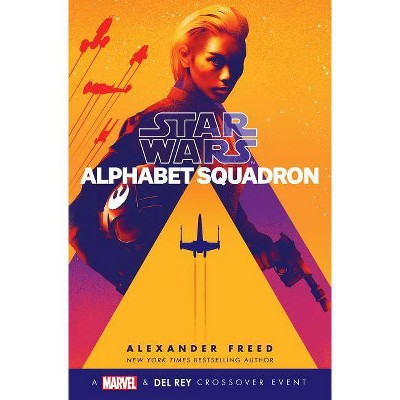 Alphabet Squadron -  (Star Wars) by Alexander Freed (Hardcover)