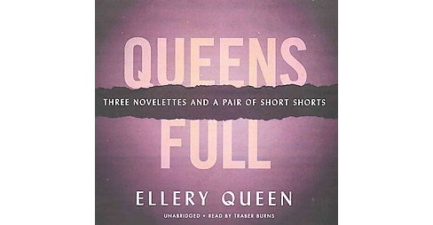 Queens Full : Three Novelettes and a Pair of Short Stories: Library Edition (Unabridged) (CD/Spoken - image 1 of 1