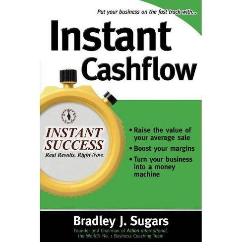 Instant Cashflow - (Instant Success) by  Bradley J Sugars & Brad Sugars (Paperback) - image 1 of 1