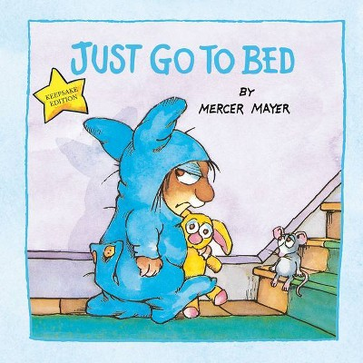 Just Go to Bed (Little Critter)- by Mercer Mayer (Hardcover)