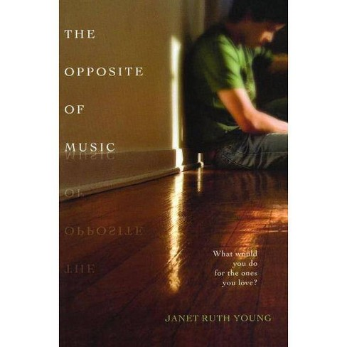 The Opposite of Music - by  Janet Ruth Young (Paperback) - image 1 of 1