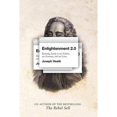 Enlightenment 2.0 - by  Joseph Heath (Hardcover) - image 1 of 1